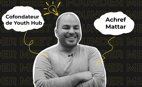 Meet a founder: Achref Mattar, Cofondateur de Youth Hub